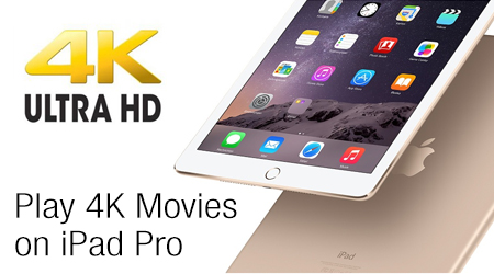 play 4k movies,4k videos on iPad pro and iPhone 6s plus