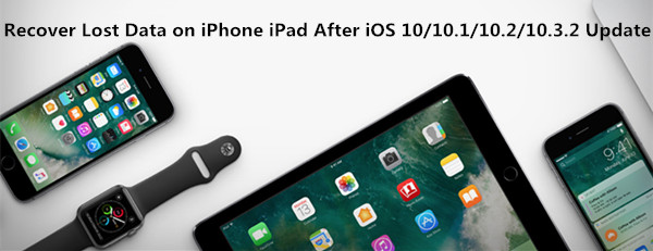 recover iPhone data ios 10.3.2