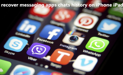 recover messaging apps chats history on iPhone iPad