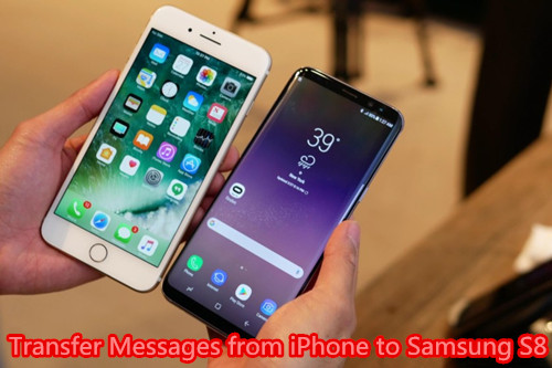 transfer iPhone SMS to Samsung S8/S8+